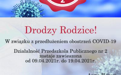 Informacja dotycząca działalności placówki od 09.04.2021r.